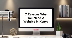 7 Reasons Why You Need A Website in Kenya